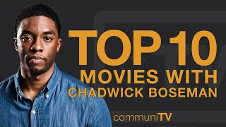 Best Chadwick Boseman Movies And Films And Filmography