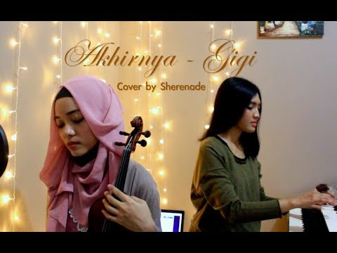 SHERENADE - Akhirnya (Gigi) Vocal, Violin & Piano Cover