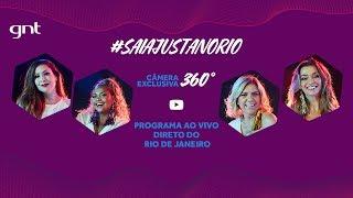 Saia Justa AO VIVO em 360° direto do Rio de Janeiro! | Saia Justa Por Aí