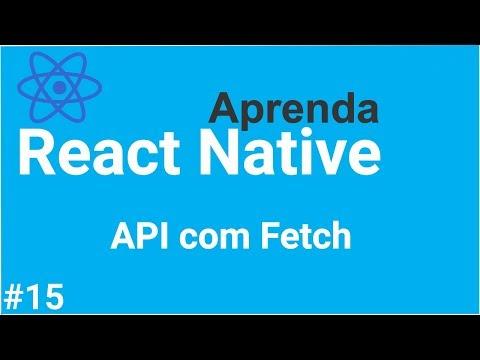 Aprenda React Native #15 - Consumindo dados de uma API com Fetch thumbnail