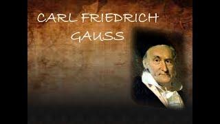 Carl Friedrich Gauss [ El Principe de las Matemáticas] Algunos de su Aportes