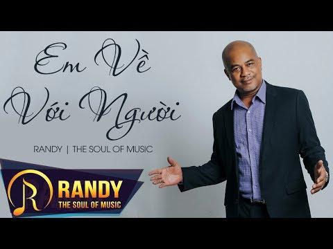 Em Về Với Người ‣ Randy (St Mặc Thế Nhân)   Nhạc Vàng Trữ Tình