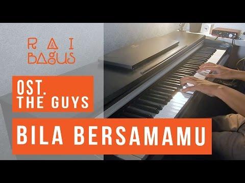 Bila Bersamamu (ost. THE GUYS) Piano Cover
