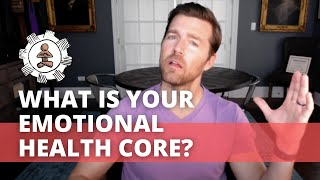 Emotional Health Core #1