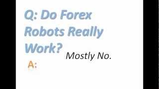 Do Forex Robots Really Work?