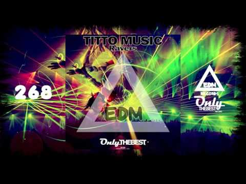 TITTO MUSIC - RAVERS #268 EDM electronic dance music records 2016