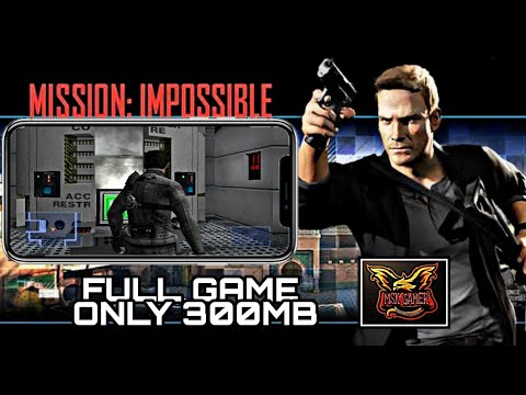 MISSION IMPOSSIBLE GAME FULL FOR ANDROID ONLY 300MB MUST WATCH