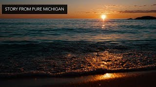 Story From Pure Michigan | Experience Michigan