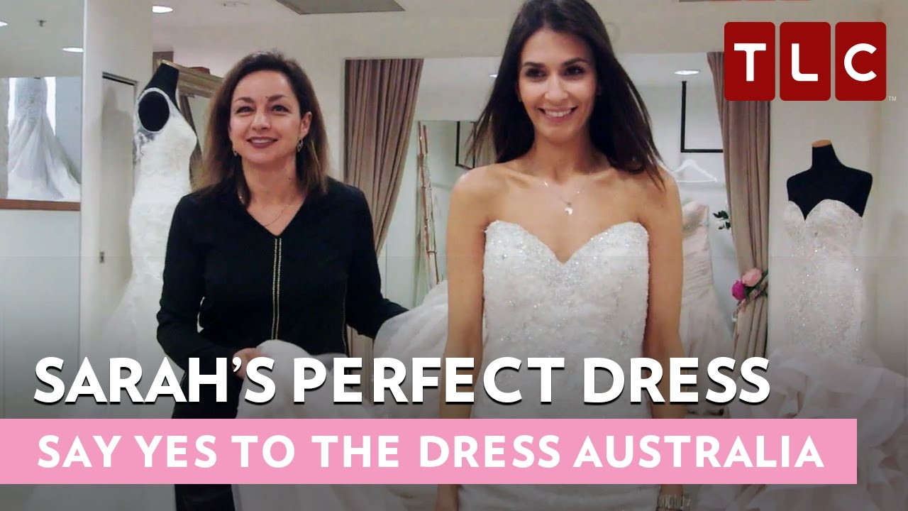 Sarah\'s Perfect Dress | Say Yes To The Dress Australia | Bride Day ...