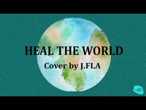 michael-jackson---heal-the-world-(cover-by-j.fla)-(lyrics)