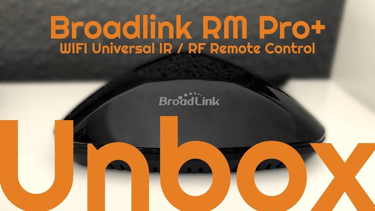 BroadLink RM Pro+, WIFI Universal IR / RF Remote Control | Unboxing