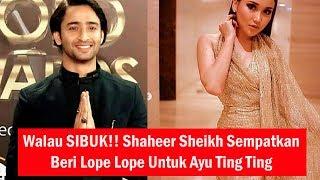 Walau SIBUK!! Shaheer Sheikh Sempatkan Beri Lope Lope Untuk Ayu Ting Ting