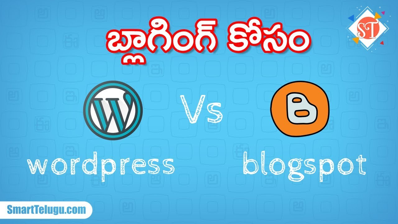 Blog Blogspot Wordpress Blogspot Or Wordpress Best Platform For Blogging How To Start A Blog In Telugu Smart Telugu