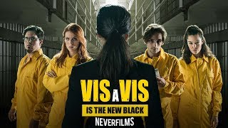 Vis a vis is the new black | PARODIA Neverfilms | Playz