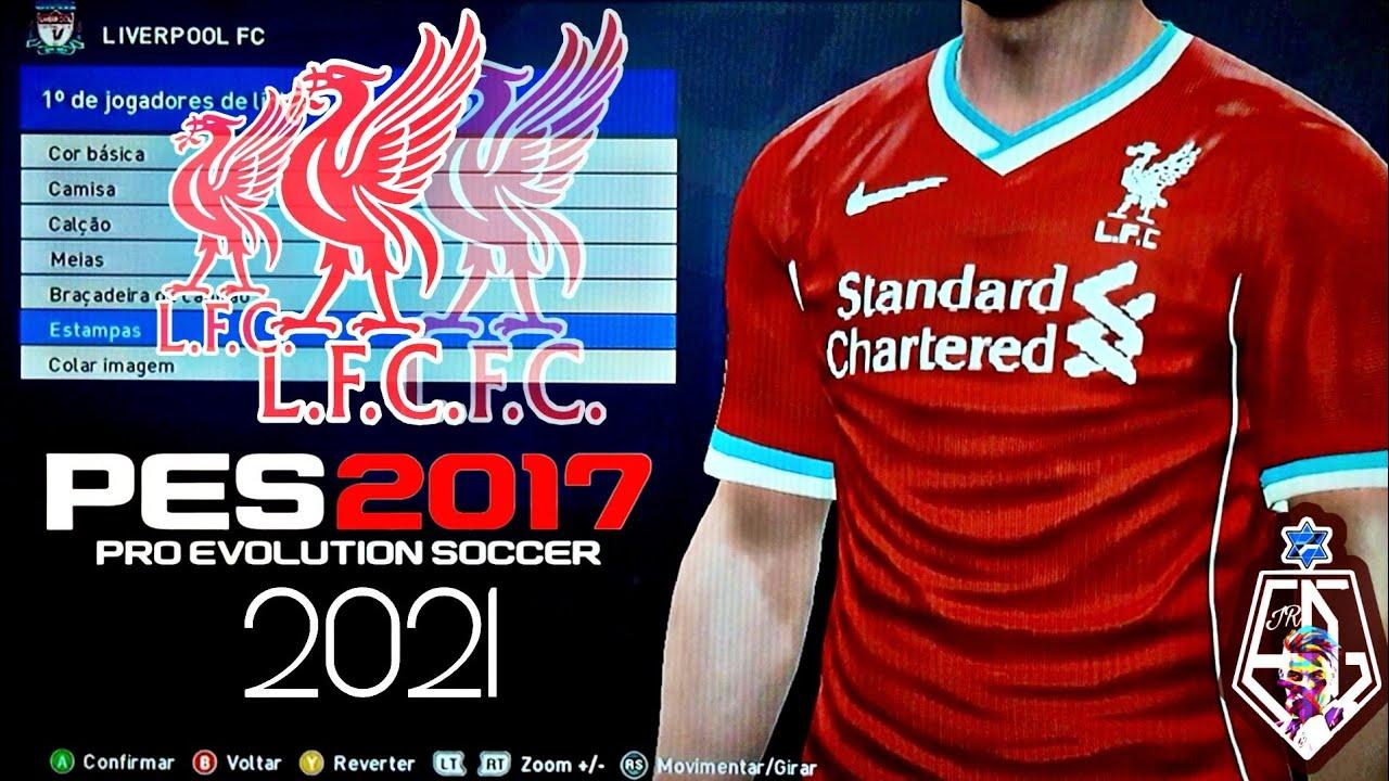Como Editar O Uniforme Oficial 2021 Do Liverpool No Pes 2017 Youtube