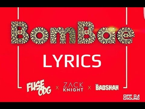 Bombae - ( ZACK KNIGHT x BADSHAH x FUSE ODG ) | FULL SONG with LYRICS