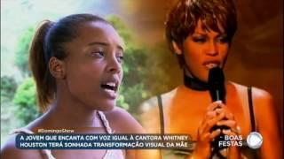 Jovem que canta igual à cantora Whitney Houston sonha ganhar transformação para sua mãe