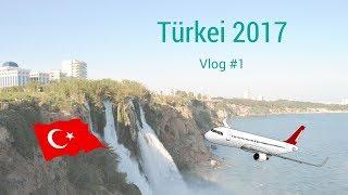 Türkei 2017 Vlog #1