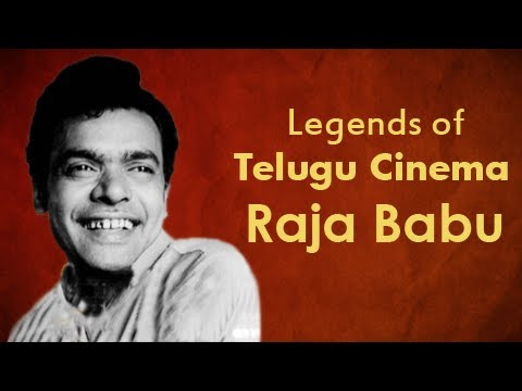 Legends Of Telugu Cinema : Raja Babu