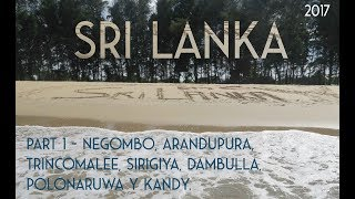 Sri Lanka Part 1 - Negombo, Arandupura, Trincomalee, Sirigiya, Dambulla, Polonaruwa y Kandy.