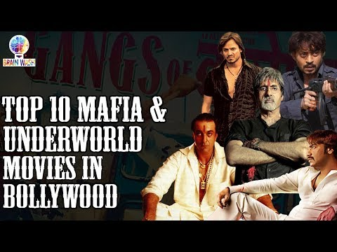 Top 10 Mafia & Underworld Movies in Bollywood | Top 10 | Brain Wash