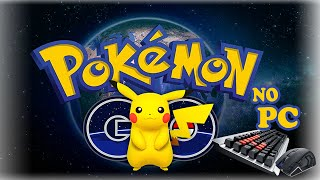 Como instalar e jogar - Pokemon Go - no Computador (PC)