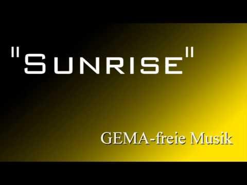 Sunrise - GEMA-freie Musik/free Music