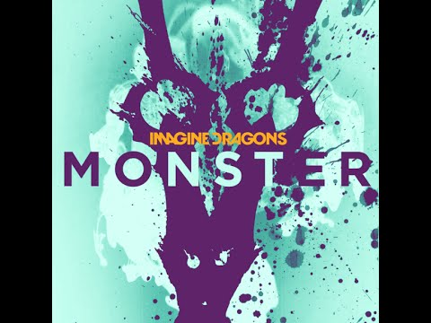 Monster one hour version by Imagine Dragons