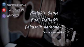 Melukis Senja - Budi Doremi ( akustik karaoke )
