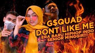 G Squad Dont Like Me