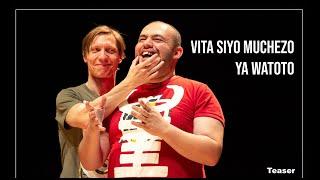 Vita Siyo Muchezo Ya Watoto Teaser