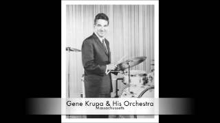 Gene Krupa & His Orchestra: Massachusetts