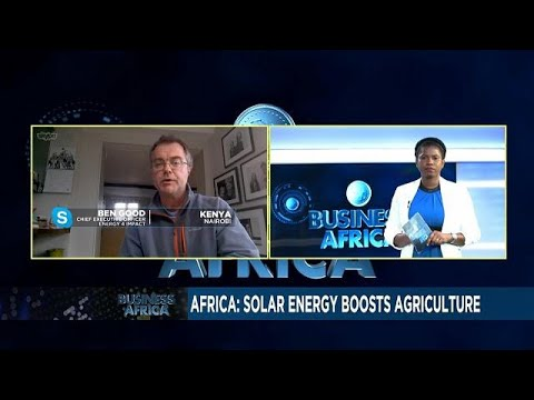 Using solar energy to develop Africa's Agriculture [Business Africa]