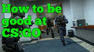 How To Be Good At CS:GO Thumbnail