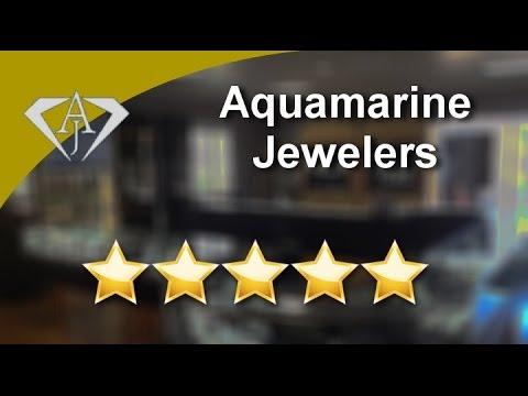 Aquamarine Jewelers Sacramento          Great           5 Star Review by Christian B.