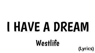 I have a dream-westlife (lirik lagu)