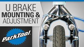 Brake Caliper Mounting & Adjuṡtment - U Brake