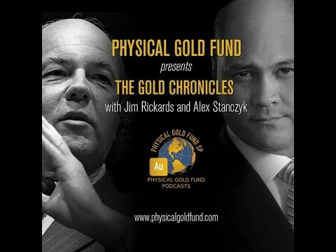 August 2017 The Gold Chronicles with Jim Rickards and Alex Stanczyk Part 1