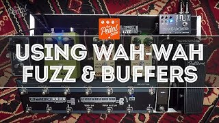 That Pedal Show – Things To Know About Using Wah-Wah, Fuzz & Buffers