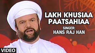 Hans Raj Hans - Lakh Khusiaa Paatsahiaa - Koi Aan Milavai