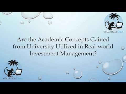 Are the Academic Concepts Gained from University Utilized in Real-world Investment Management?