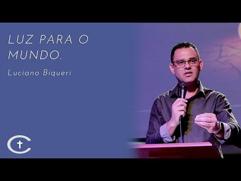 Luz para o mundo | Luciano Biqueri | 08-12-2019