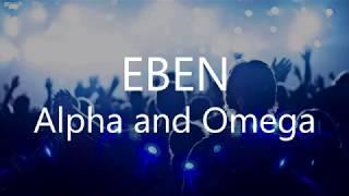 Eben -  Alpha and Omega (Lyrics Vodeo)