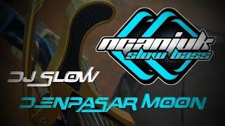 Download lagu DJ SLOW • DENPASAR MOON • NOSTALGIA SONG