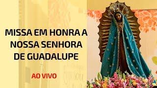 Missa em Honra à Nossa Senhora de Guadalupe