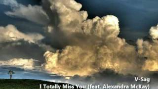 V-Sag - I Totally Miss You (feat. Alexandra McKay) [HQ Stereo]