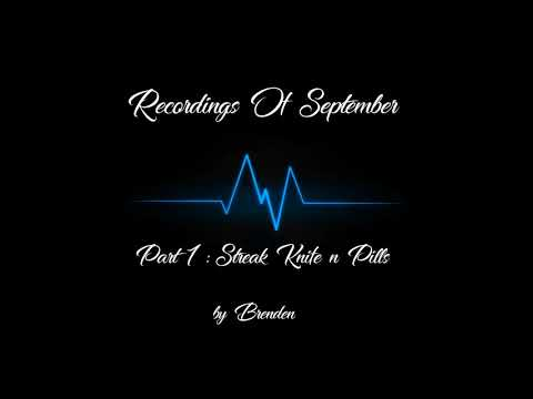 Recordings Of September (PART 1: SteakKnife n Pills)