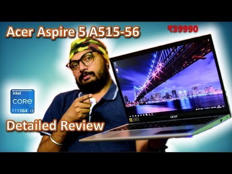 Acer Aspire 5 A515-56 | A Cheap Intel Core i3 11th Gen Laptop | Is it good enough? | Detailed Review