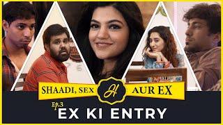 EP 03 - Ex ki Entry | Humorwale's Shaadi, Sex aur Ex