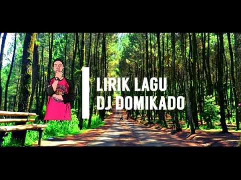 LIRIK DJ DOMIKADO 2018